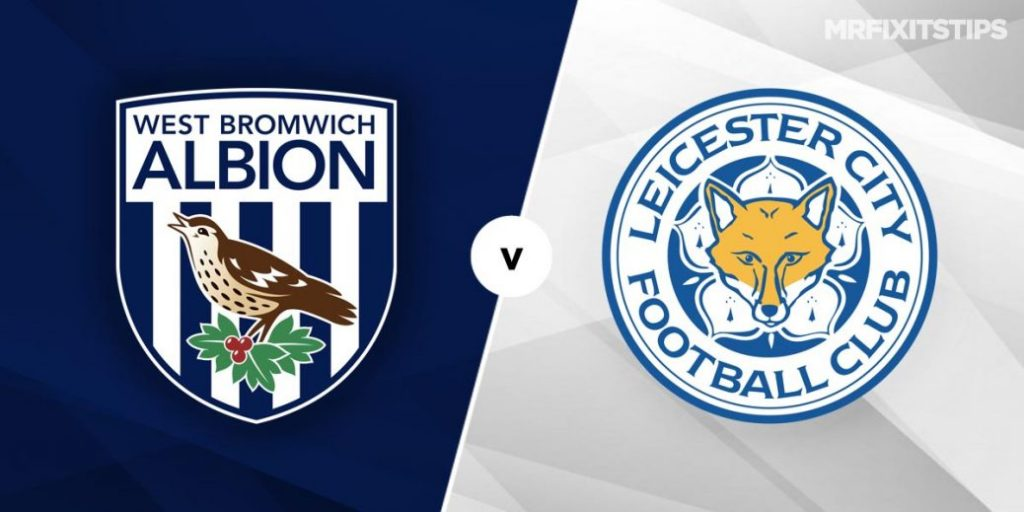 West Brom V Leicester Match Preview And Official Lineups
